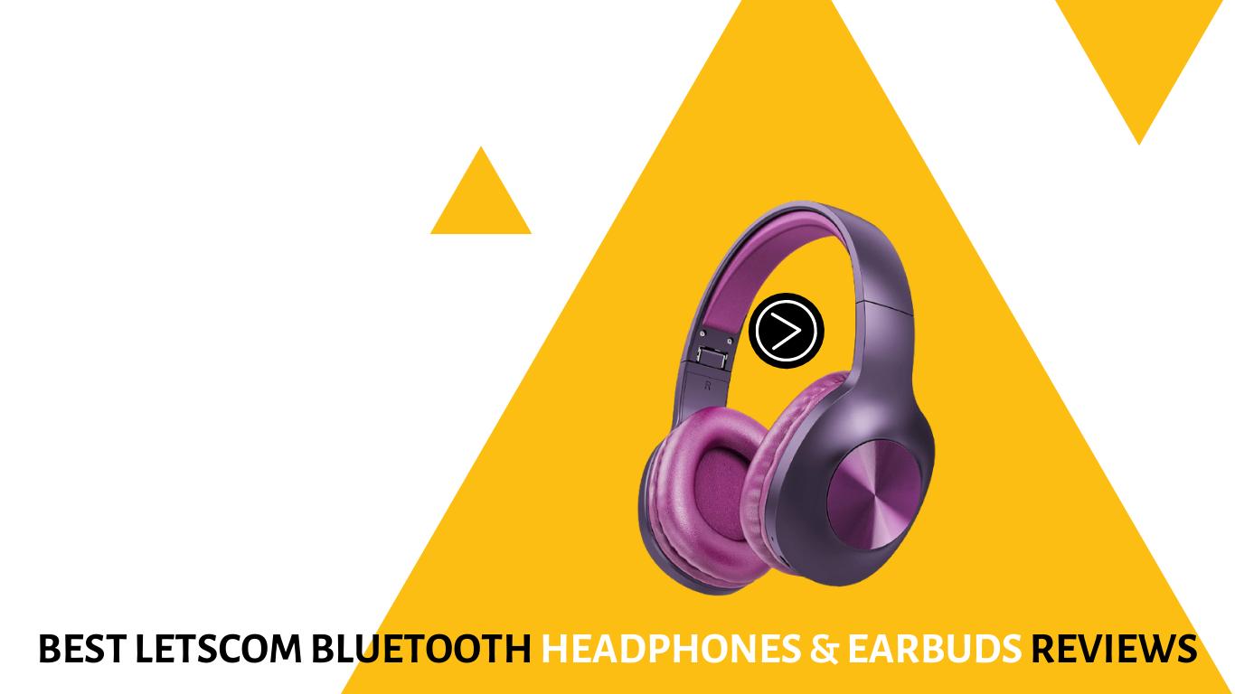 BEST LETSCOM BLUETOOTH HEADPHONES & EARBUDS REVIEWS IN 2021
