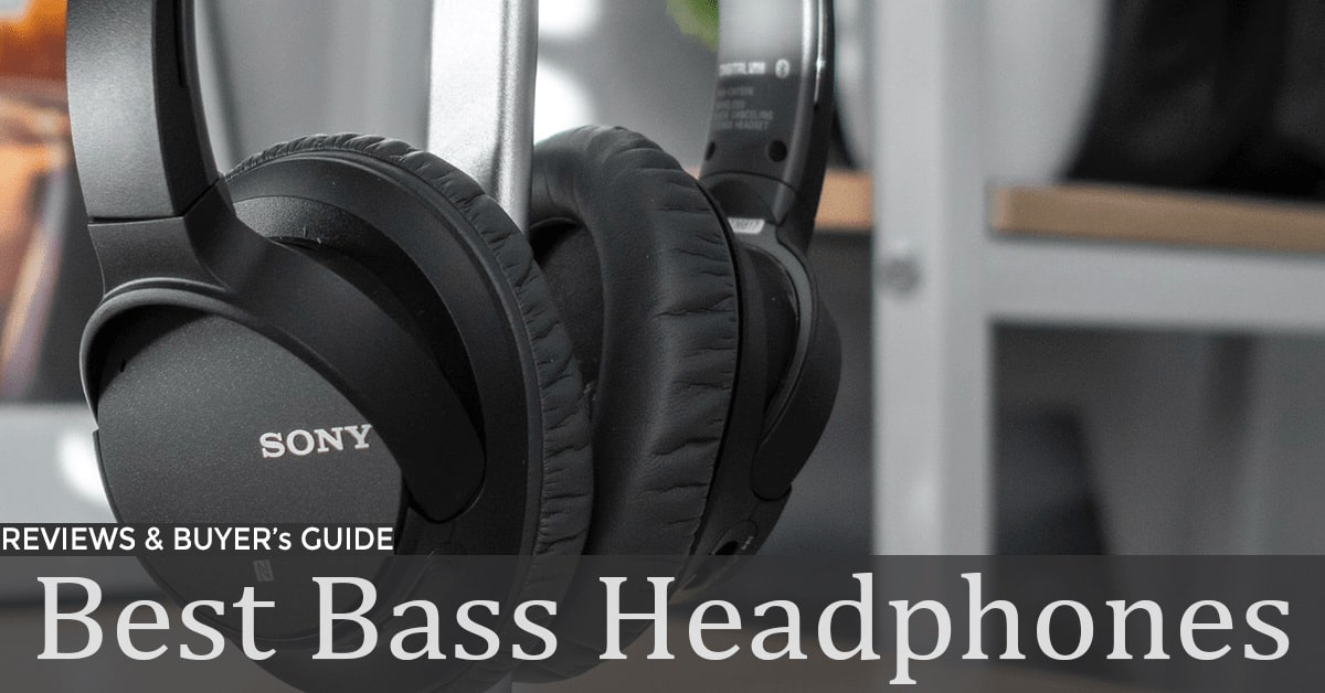 Best Bass Headphones in 2020 - Reviews & Guides
