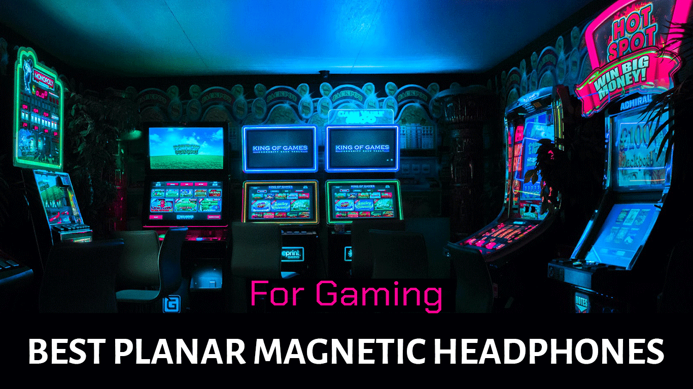 Best Planar Magnetic Headphones for Gaming