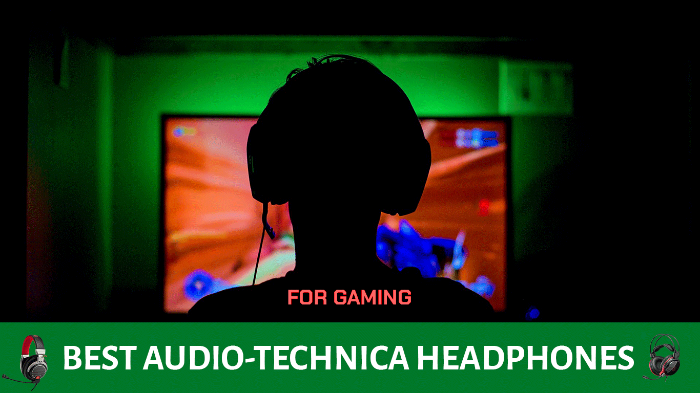 Best Audio-Technica Headphones for Gaming Reviews & Compared in 2021