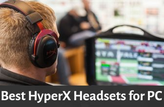 Best HyperX PC Headsets for gaming