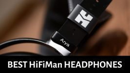 Best HiFiMan Headphones: Reviews and Compared in 2021