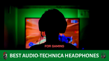 The 5 Best Audio-Technica Headphones for Gaming: Reviews & Compared in 2021