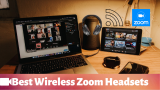 The 6 Best Wireless Headset for Zoom Meetings and Video Conferencing in 2021