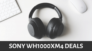 The Best Headphones Sony WH1000XM4 Deals, Prices & Review in 2021